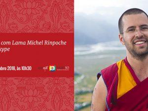Ensinamento com Lama Michel Rinpoche ao vivo, via Skype