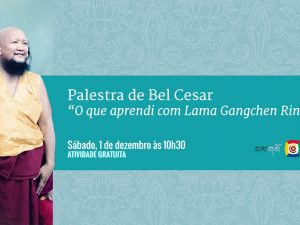 Palestra de Bel Cesar: O que aprendi com Lama Gangchen Rinpoche