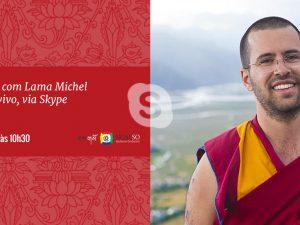Ensinamento com Lama Michel Rinpoche via Skype